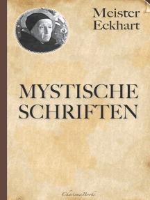 Meister Eckhart: Mystische Schriften