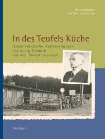 In des Teufels Küche: Autobiografische Aufzeichnungen von Georg Schnath aus den Jahren 1945-1948