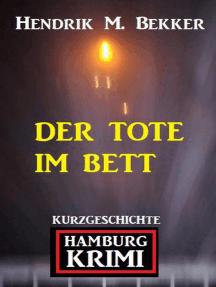 Der Tote im Bett: Hamburg Krimi