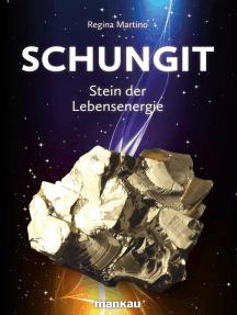 Schungit - Stein der Lebensenergie