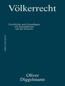 Völkerrecht: Geschichte und Grundlagen. Mit Seitenblicken auf die Schweiz