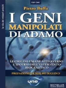 I geni manipolati di Adamo: Le origini umane attraverso l'ipotesi dell'intervento biogenetico