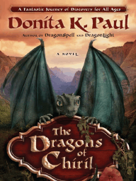 The Dragons of Chiril by Donita K. Paul (Chapter 1 Excerpt)
