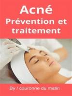 Acné Prévention et traitement