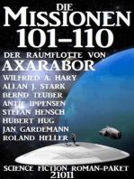 Die Missionen 101-110 der Raumflotte von Axarabor