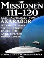 Die Missionen 111-120 der Raumflotte von Axarabor
