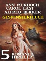 Gespensterfluch – 5 Romantic Thriller