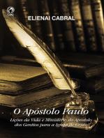 O Apóstolo Paulo: Lições da vida e ministério do apóstolo dos gentios para a Igreja de Cristo