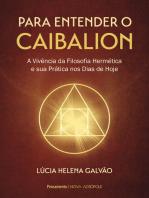 Para entender o Caibalion: A vivência da filosofia hermética e sua prática nos dias de hoje
