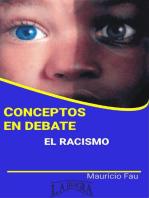 Conceptos en Debate. El Racismo: CONCEPTOS EN DEBATE