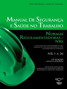 Manual de segurança e saúde no trabalho: normas regulamentadoras - NRs: principais legislações trabalhistas aplicáveis à área de segurança e saúde no trabalho