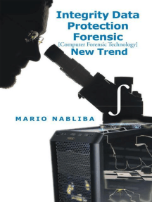 Integrity Data Protection Forensic [Computer Forensic Technology] New Trend: [Computer Forensic Technology] New Trend