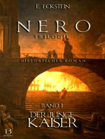 Nero. Band I: Der junge Kaiser