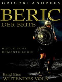 Beric der Brite. Band Eins: Wütendes Volk