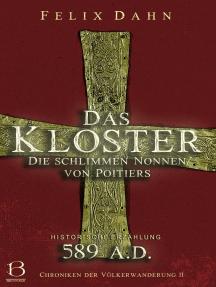 Das Kloster: Die schlimmen Nonnen von Poitiers (Historische Erzählung: 589 A.D.)