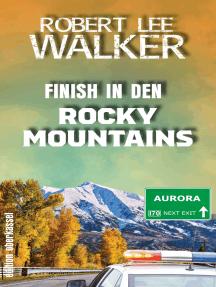 Finish in den Rocky Mountains: Die vier vom APD Buch 2