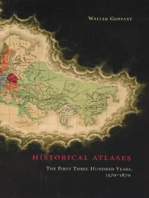 Historical Atlases: The First Three Hundred Years, 1570-1870