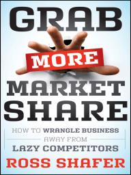 Grab More Market Share