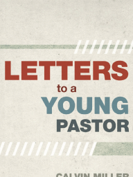 Letters to a Young Pastor by Calvin Miller