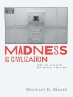 Madness Is Civilization