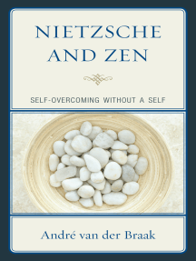 Nietzsche and Zen: Self Overcoming Without a Self