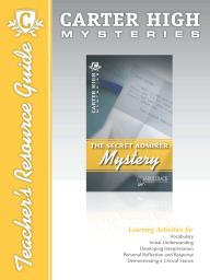 The Secret Admirer Mystery Teacher's Resource Guide
