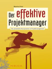 Der effektive Projektmanager: Die persönliche Komponente im Projektmanagement