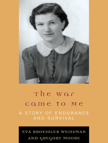 The War Came to Me: A Story of Endurance and Survival