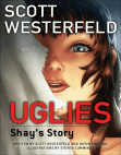 UGLIES: SHAY'S STORY (Graphic Novel), by Scott Westerfeld & Devin Grayson, Illustrated by Steven Cummings Free download PDF and Read online