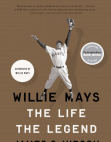 Willie Mays: The Life the Legend by James S. Hirsch (excerpt) Free download PDF and Read online