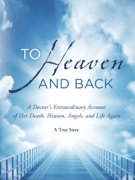 To Heaven and Back by Mary C. Neal, MD (Chapter 1)